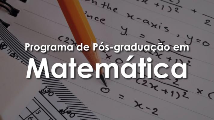 Imagem ilustrativa com uma folha de papel com várias equações matemática e um lápis preenchendo o resultado de uma e os dizeres Programa de Pós-graduação em Matemática
